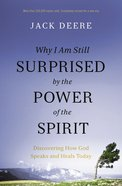 Why I Am Still Surprised By the Power of the Spirit eBook