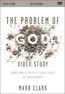 The Problem of God: Answering a Skeptic's Challenges to Christianity (Video Study) DVD