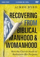 Recovering From Biblical Manhood and Womanhood: How the Church Needs to Rediscover Her Purpose (Video Study) DVD