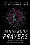 Dangerous Prayers eBook
