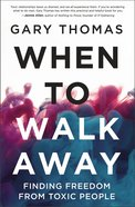 When to Walk Away: Finding Freedom From Toxic People Hardback