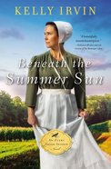 Beneath the Summer Sun (#01 in An Every Amish Season Novel Series) Paperback