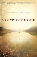 North of Hope: A Daughter's Artic Journey Paperback