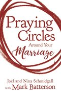 Praying Circles Around Your Marriage Paperback