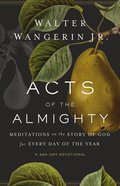 Acts of the Almighty: Meditations on the Story of God For Every Day of the Year Paperback
