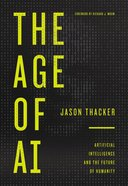 The Age of Ai: Artificial Intelligence and the Future of Humanity Hardback