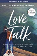 Love Talk: Speak Each Other's Language Like You Never Have Before (Workbook For Men) Paperback