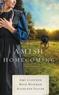 An Amish Homecoming: Three Stories Mass Market