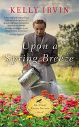 Upon a Spring Breeze (An Every Amish Season Novel Series) Mass Market