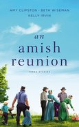 An Amish Reunion: Three Stories Mass Market