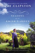 Seasons of An Amish Garden: Four Stories Paperback