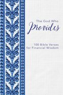 The God Who Provides: 100 Bible Verses For Financial Wisdom Hardback
