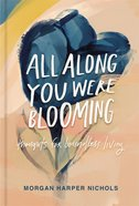 All Along You Were Blooming eBook