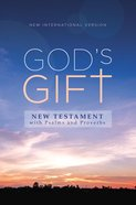 NIV God's Gift New Testament With Psalms and Proverbs Pocket-Sized
