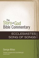 Ecclesiastes, Song of Songs (The Story Of God Bible Commentary Series) Hardback