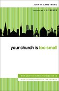 Your Church is Too Small Paperback
