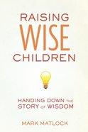 Raising Wise Children Paperback