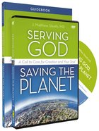 Serving God, Saving the Planet (Guidebook With Dvd) Paperback