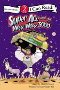Super Ace and the Mega Wow 3000 (I Can Read Superhero Series) Paperback