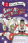 Super Ace and the Space Traffic Jam (I Can Read Superhero Series) Paperback