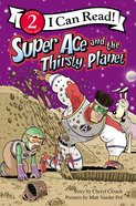 Super Ace and the Thirsty Planet (I Can Read Superhero Series) Paperback