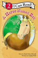 A Horse Named Bob (I Can Read!2/horse Named Bob Series) Paperback
