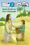 Jesus Feeds the Five Thousand (I Can Read!1/bible Stories Series) Paperback