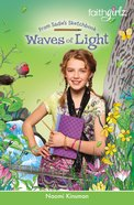 Faithgirlz!/From Sadie's Sketchbook: Waves of Light (Faithgirlz!/sadie's Sketchbook Series) Paperback