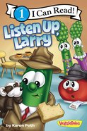 The Listen Up, Larry (I Can Read!1/veggietales Series) Paperback