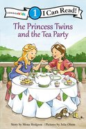The Princess Twins and the Tea Party (I Can Read!1/princess Twins Series) Paperback