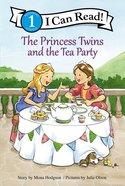 The Princess Twins and the Tea Party (I Can Read!1/princess Twins Series) Hardback