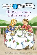The Princess Twins and the Tea Party (I Can Read!1/princess Twins Series) Hardback
