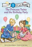 The Princess Twins and the Birthday Party (I Can Read!1/princess Twins Series) Hardback