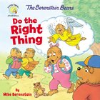 Do the Right Thing (The Berenstain Bears Series) Paperback