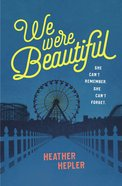 We Were Beautiful Paperback