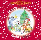Merry Christmas, Nighty Night (Nurturing Steps Series) Board Book
