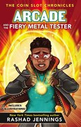Arcade and the Fiery Metal Tester (Coin Slot Chronicles Series) Hardback