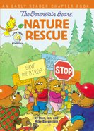 The Berenstain Bears' Nature Rescue (The Berenstain Bears Series) eBook