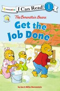 The Berenstain Bears Get the Job Done (I Can Read!1/berenstain Bears Series) Hardback