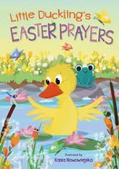 Little Duckling's Easter Prayers Board Book