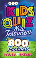 NIV Kids' Quiz New Testament: Over 800 Fantastic Facts and Trivia Paperback
