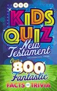 NIV Kids' Quiz New Testament: Over 800 Fantastic Facts and Trivia Paperback
