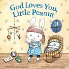 God Loves You, Little Peanut Hardback