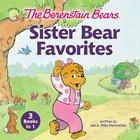 The Berenstain Bears Sister Bear Favorites (The Berenstain Bears Series) Hardback