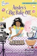 Ansley's Big Bake Off (#01 in Faithgirlz! Daniels Sisters Series) Paperback