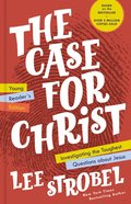 The Case For Christ Young Reader's Edition: Investigating the Toughest Questions About Jesus Hardback