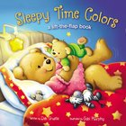 Sleepy Time Colors: A Lift-The-Flap Book Board Book