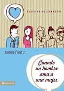 Cuando Un Hombre Ama a Una Mujer (When A Man Loves A Women) Paperback