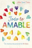Todo Lo Amable: Un Diario Devocional De 90 Dias (Faithgirlz! Series) Hardback
