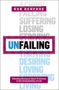 Unfailing: Standing Strong on God's Promises in the Uncertainties of Life (Seedbed Resources Series) Paperback